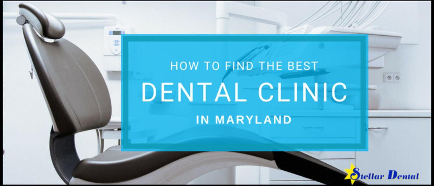 How to Find the Best Dental Clinic in Maryland