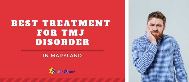 Best TMJ disorder treatemnt in Maryland